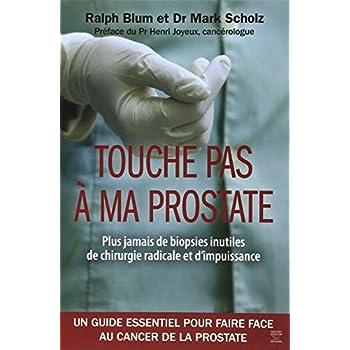 Touche pas à ma prostate : Un guide essentiel pour faire face au cancer de la prostate