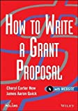 How to Write a Grant Proposal by New, Cheryl Carter, Quick, James Aaron (2003) Paperback