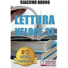Lettura veloce 3x. Tecniche di lettura rapida e apprendimento per triplicare la tua velocità.  E-book