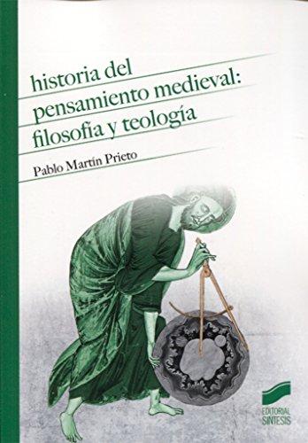 Historia del pensamiento medieval: filosofía y teología por Pablo Martín Prieto