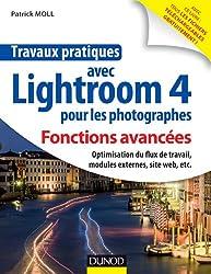 Travaux pratiques avec Lightroom 4 pour les photographes : Fonctions avancées: Optimisation du flux de travail, modules externes, site web, etc.