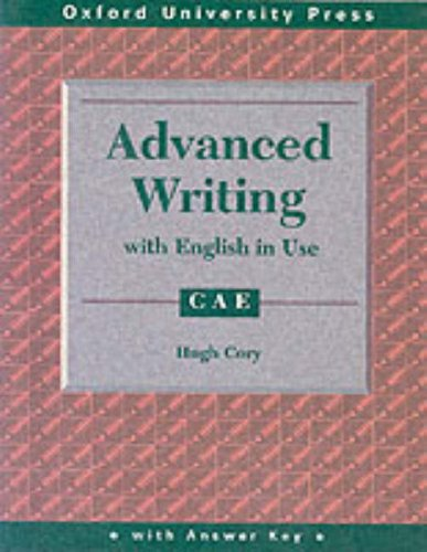Advanced Writing and English in Use for CAE por Hugh Cory