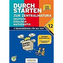 Durchstarten - Zur Zentralmatura - Neubearbeitung 2017 / Deutsch, Mathematik und Englisch: AHS. Übungsbuch mit Lösungen