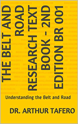 The Belt and Road Research Text Book - 2nd edition BR 001: Understanding the Belt and Road (Belt and Road Series 1) (English Edition)