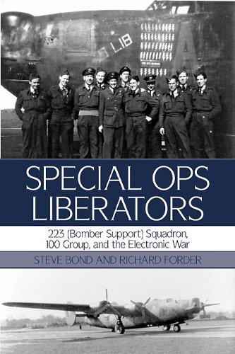 Special Ops Liberators: 223 (Bomber Support) Squadron, 100 Group, and the Electronic War (English Edition) (20th Special Forces Group)