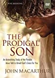 The Prodigal Son: An Astonishing Study of the Parable Jesus Told to Unveil God's Grace for You, 5 Sessions