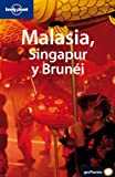 Malasia, Singapur y Brunei (Guias Viaje -Lonely Planet)