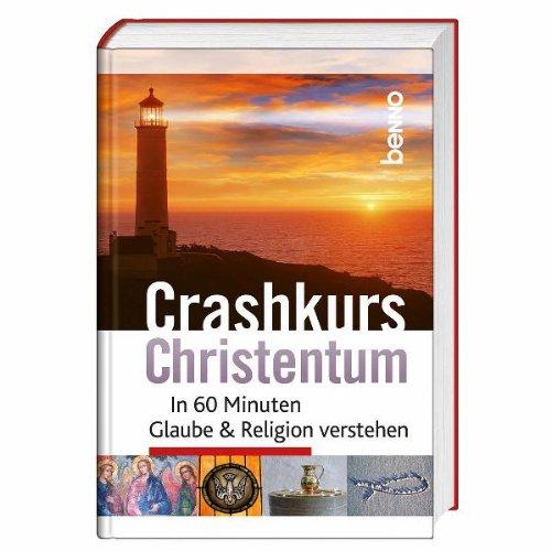 Crashkurs Christentum: In 60 Minuten Glaube & Religion verstehen
