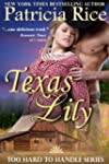 Texas Lily (Too Hard To Handle, Book...