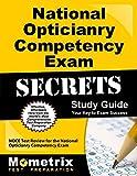 National Opticianry Competency Exam Secrets: NOCE Test Review for the National Opticianry Competency Exam