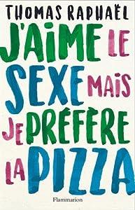 """Afficher """"J'aime le sexe, mais je préfère la pizza"""""""