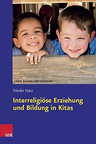 Interreligiöse Erziehung und Bildung in Kitas (Frühe Bildung und Erziehung)