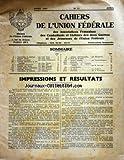 CAHIERS DE L'UNION FEDERALE [No 15] du 01/04/1947 - IMPRESSIONS ET RESULTATS PAR VIALA - RAPPORT MORAL PAR VIALA - DEFENSE DES DROITS PAR FONTENAILLE - AFFAIRES INTERIEURES ET PROPAGANDE PAR CRUZEL - MUTUALITE COMBATTANTE PAR BOE - FAMILLES DES MORTS PAR CALLAREC - JEUNES ANCIENS COMBATTANTS PAR MERCIER - SITUATION FINANCIERE PAR PENQUER - COMMISSION DE CONTROLE PAR CHRETIEN - AFFAIRES INTERNATIONALES PAR DELAHOCHE - AFFAIRES SOCIALES PAR DUBOIS-BRANDIN - TRANSPORTS EN COMMUN PAR SAUNIER - EN P...
