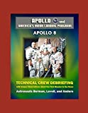 Apollo and America's Moon Landing Program: Apollo 8 Technical Crew Debriefing with Unique Observations about the First Mission to the Moon - Astronauts Borman, Lovell
