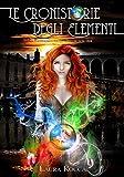 Il mondo che non vedi: Saga - Le Cronistorie degli Elementi (Vol. 1)
