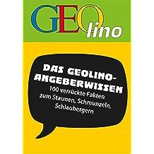 GEOlino - Angeberwissen: 100 verrückte Fakten zum Staunen, Schmunzeln, Schlaubergern