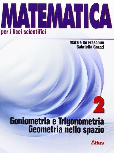 Matematica per i Licei scientifici. Con espansione online: 2