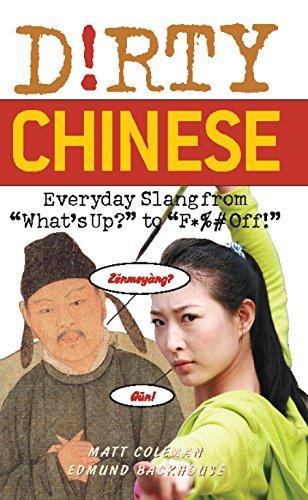 Dirty Chinese: Everyday Slang from (Dirty Everyday Slang) por Matt Coleman