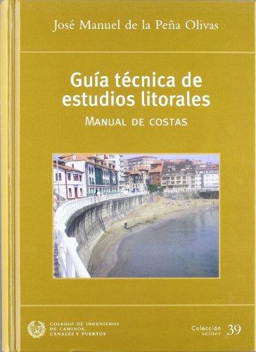Guia tecnica de estudios litorales - manual de costas - por Jose Manuel De La Peña Olivas