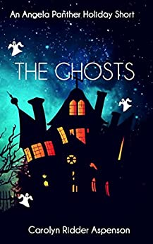 The Ghosts: An Angela Panther Holiday Short (The Angela Panther Mystery Series) by [Ridder Aspenson, Carolyn]