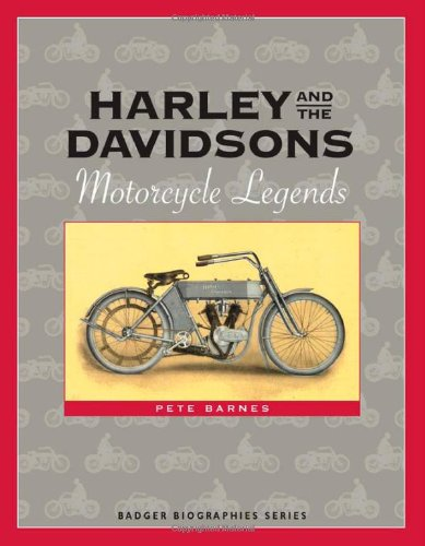Harley and the Davidsons: Motorcycle Legends (Badger Biographies Series)