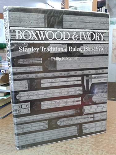 Boxwood & Ivory: Stanley Traditional Rules, 1855-1975 por Philip E. Stanley
