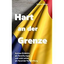 Hart an der Grenze: Kuriose Einblicke am Rand Europas - und nicht selten am Rand der Verzweiflung