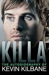 Killa: The Autobiography of Kevin Kilbane by Kevin Kilbane (2014-05-01)
