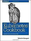 Kubernetes Cookbook -