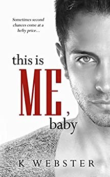 This is Me, Baby (War & Peace Book 5) by [Webster, K]