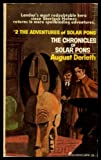 The chronicles of Solar Pons (Solar Pons series) by August William Derleth (1974-11-05)