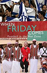 When Friday Comes: Football in the War Zone
