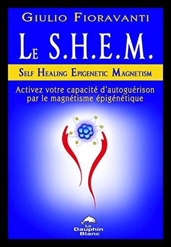 Le S.H.E.M. - Activez votre capacité d'autoguérison