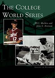 The College World Series (NE) (Images of Baseball) by W.C. Madden (2005-05-11)