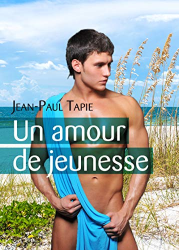 Un amour de jeunesse par Jean-Paul Tapie