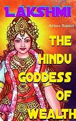 Lakshmi : the Hindu Goddess of Wealth