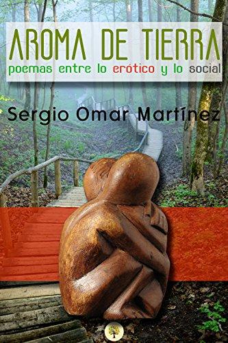 Aroma de Tierra: poemas entre lo erótico y lo social por Sergio Omar Martínez