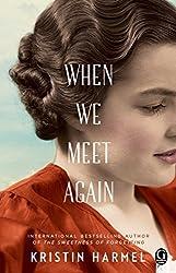 When We Meet Again by Kristin Harmel (2016-06-07)