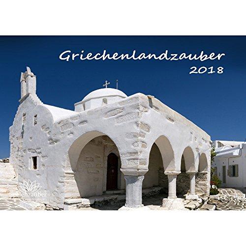 Preisvergleich Produktbild Premium Kalender 2018 · DIN A4 · Griechenlandzauber · Griechenland · Urlaub · Meer · Edition Seelenzauber
