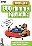 Produkt-Bild: Druckstudio für 999 dumme Sprüche