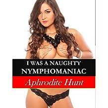 I was a Naughty Nymphomaniac (English Edition)