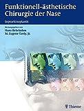 Funktionell-ästhetische Chirurgie der Nase: Septorhinoplastik