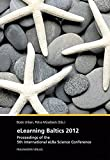 eLearning Baltics 2012.: Proceedings of the 5th International eLBa Conference.