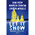 Let it snow: Innamorarsi sotto la neve