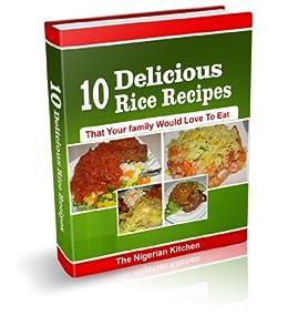 Ten Nigerian Rice Recipes by [Anegbu, Chy]