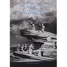 Die Geschichte der Bayreuther Festspiele: Band I: 1850–1950 und Band II: 1951–2000