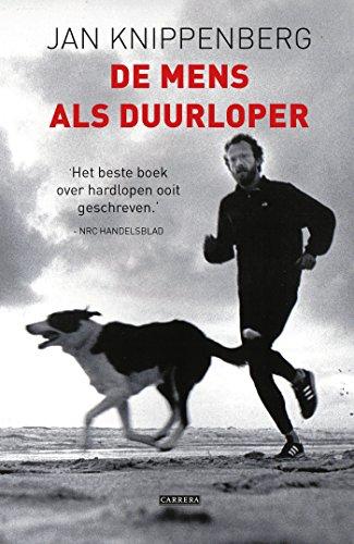 De mens als duurloper (Dutch Edition) por Jan Knippenberg