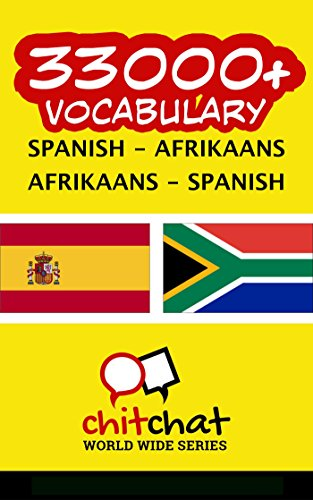 33000+ Spanish - Afrikaans Afrikaans - Spanish Vocabulary por Jerry Greer