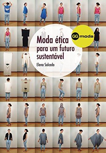 Moda ética para um futuro sustentável (Portuguese Edition)