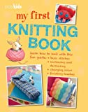 My First Knitting Book - 35 easy and fun knitting projects for boys and girls